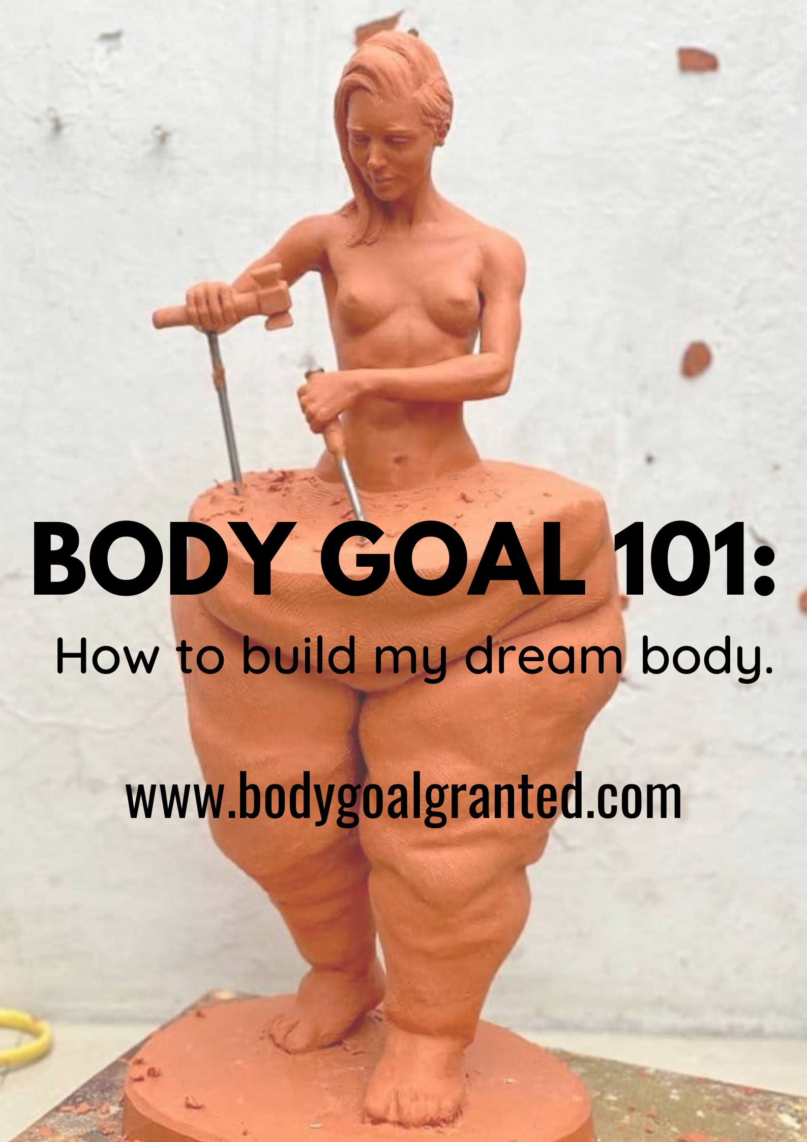 How to build my dream body.